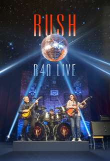 Rush: R40 Live, Blu-ray Disc