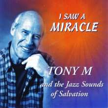 Tony M & The Jazz Sounds Of Salvation: I Saw A Miracle, CD