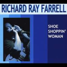 Richard Ray Farrell: Shoe Shoppin Woman, CD