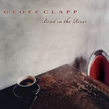 Geoff Clapp: Bend In The River, CD