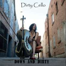 Dirty Cello: Down & Dirty, CD