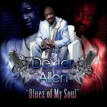 Dexter Allen: Bluez Of My Soul, CD