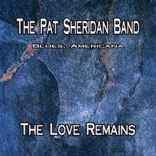 Pat Band Sheridan: Love Remains, CD