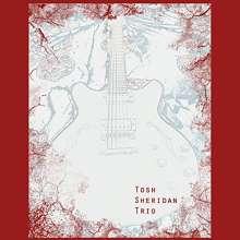 Tosh Sheridan: Tosh Sheridan Trio, CD