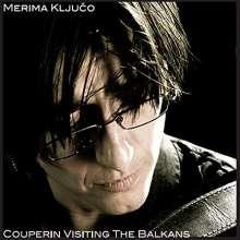 Merima Ključo & Miroslav Tadić: Couperin Visiting The Balkans, CD