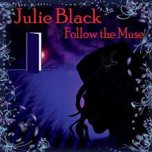 Julie Black: Follow The Muse, CD