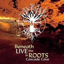 Heath & Molly: Beneath The Roots: Live In Cascade Cave, CD