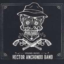 Hector Anchondo: Young Guns, CD
