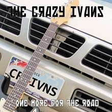 Crazy Ivans: One More For The Road, CD