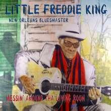 Little Freddie King (Fread Eugene Martin): Messin' Around Tha Living Room, CD