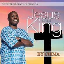 Chima: Jesus Is The King, CD