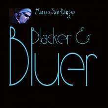 Marco Santiago: Blacker & Bluer, CD