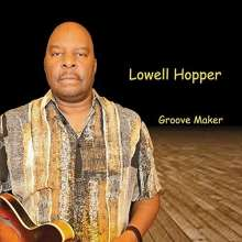 Lowell Hopper: Groove Maker, CD