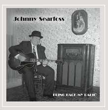 Johnny Searfoss: Bring Back My Radio, CD