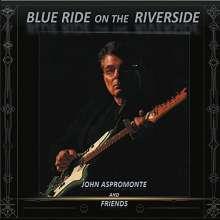 John Aspromonte: Blue Ride On The Riverside, CD