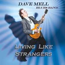 Dave Mell Blues Band: Living Like Strangers, CD