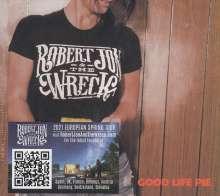 Robert Jon & The Wreck: Good Life Pie, CD