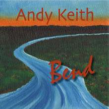 Andy Keith: Bend, CD