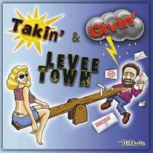 Levee Town: Takin & Givin, CD