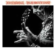 John Mayall: Talk About That, CD