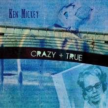 Ken Mickey: Crazy & True, CD