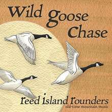 Reed Island Rounders: Wild Goose Chase, CD
