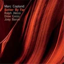 Marc Copland (geb. 1948): Better By Far, CD