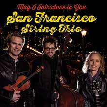 San Francisco String Trio: May I Introduce To You, CD