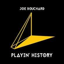 Joe Bouchard: Playin' History, CD