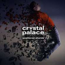 Crystal Palace: Scattered Shards, CD
