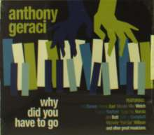 Anthony Geraci: Why Did You Have To Go, CD