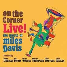 "David ""Dave"" Liebman (geb. 1946): On The Corner Live: Music Of Miles Davis, CD"