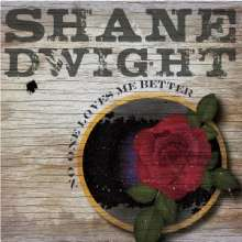 Shane Dwight: No Ones Loves Me Better, CD