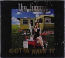 The Jimmys: Gotta Have It, CD