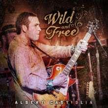 Albert Castiglia: Wild And Free: Live, CD
