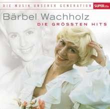 Bärbel Wachholz: Musik unserer Generation: Die größten Hits, CD