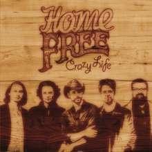 Home Free: Crazy Life, CD