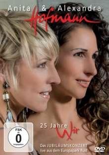 Anita & Alexandra Hofmann: 25 Jahre Wir: Das Jubiläumskonzert Live aus dem Europapark Rust, DVD