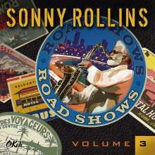 Sonny Rollins (geb. 1930): Road Shows Vol.3, CD