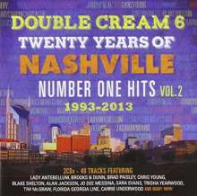 Double Cream 6: Twenty Years Of Nashville Number One Hits Vol.2: 1993 - 2013, 2 CDs