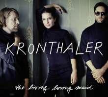 Kronthaler - The Living Loving Maid, CD