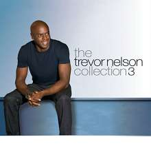 The Trevor Nelson Collection Vol. 3 (Explicit), 3 CDs