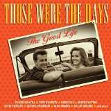 Those Were The Days: The Good Life, 2 CDs