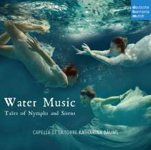 Capella de la Torre - Water Music, Tales of Nymphs and Sirens, CD