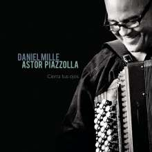 Daniel Mille: Astor Piazolla: Cierra Tus Ojos, CD