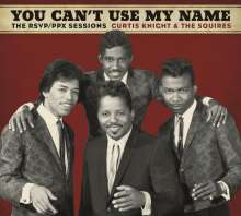 Curtis Knight & The Squires: You Can't Use My Name: The RSVP/PPX Sessions, CD