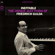 Friedrich Gulda (1930-2000): Ineffable: The Unique Jazz Piano Of Friedrich Gulda, CD