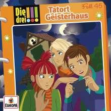 Die drei !!! Fall 45 - Tatort Geisterhaus, CD