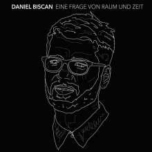 Daniel Biscan: Eine Frage von Raum und Zeit, CD