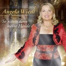 Angela Wiedl: So nimm denn meine Hände, 2 CDs